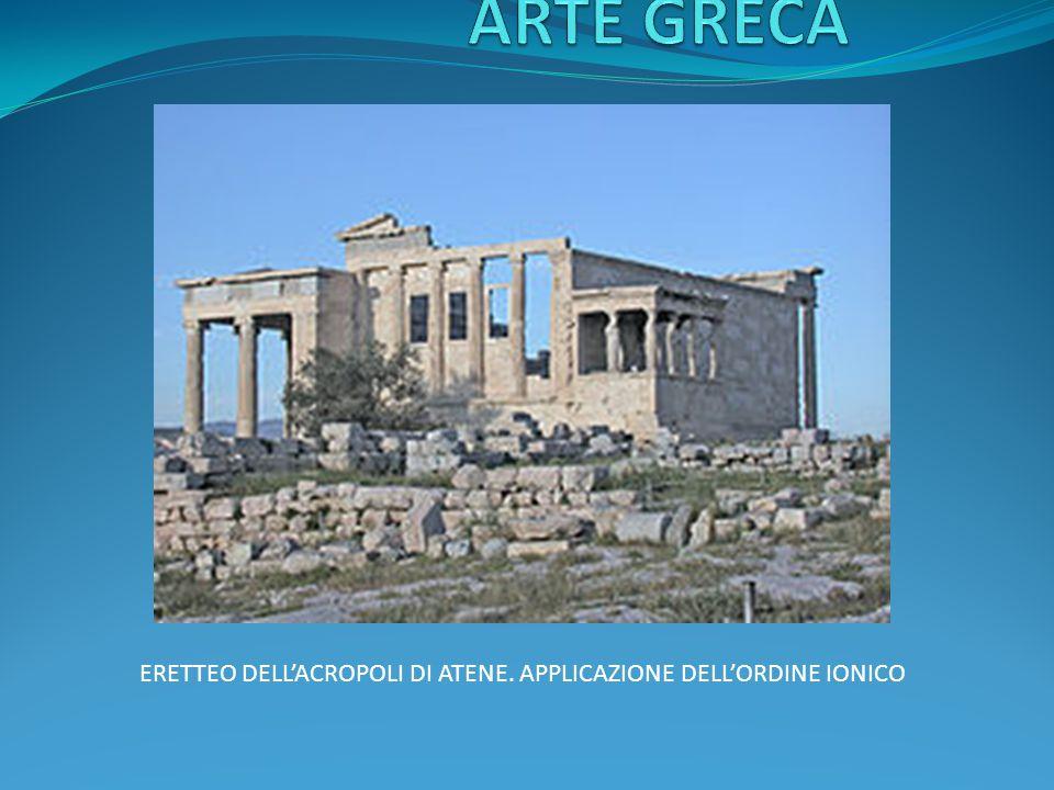 ARTE GRECA ERETTEO DELL'ACROPOLI DI ATENE. APPLICAZIONE DELL'ORDINE IONICO