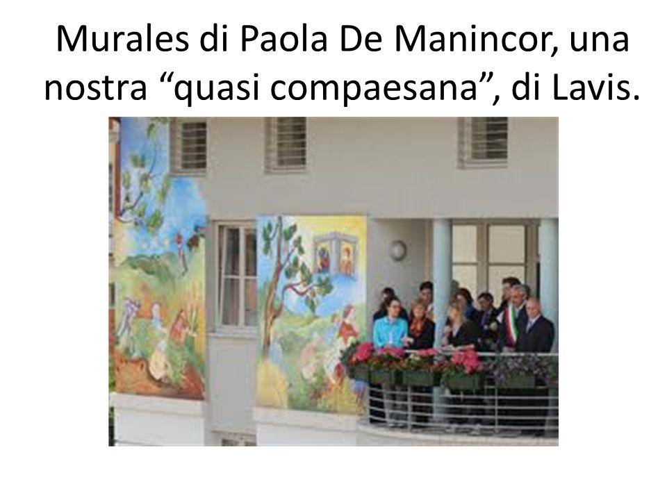 Murales di Paola De Manincor, una nostra quasi compaesana , di Lavis.