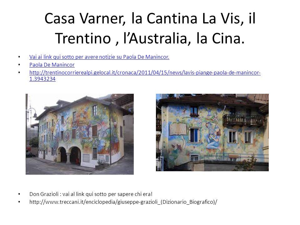 Casa Varner, la Cantina La Vis, il Trentino , l'Australia, la Cina.