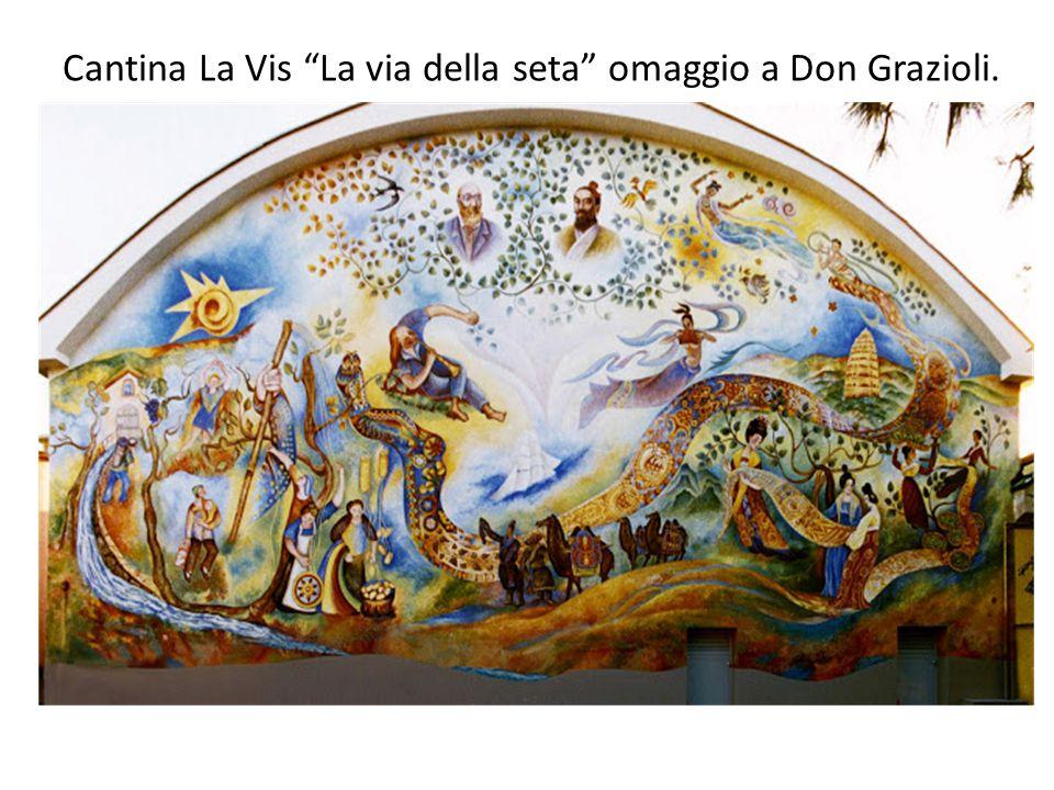 Cantina La Vis La via della seta omaggio a Don Grazioli.