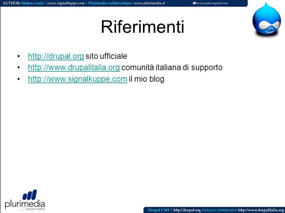 Riferimenti http://drupal.org sito ufficiale