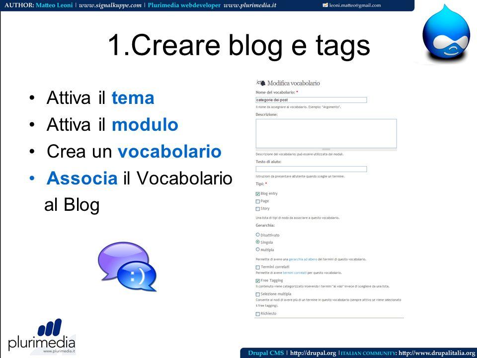 1.Creare blog e tags Attiva il tema Attiva il modulo