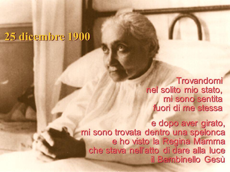 25 dicembre 1900 Trovandomi nel solito mio stato, mi sono sentita
