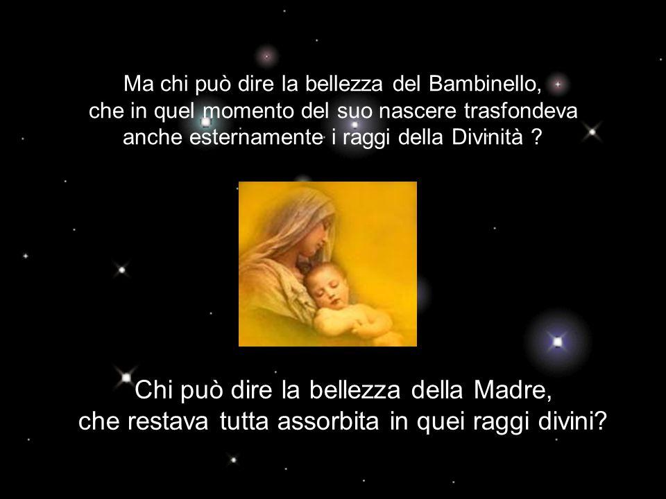 Chi può dire la bellezza della Madre,