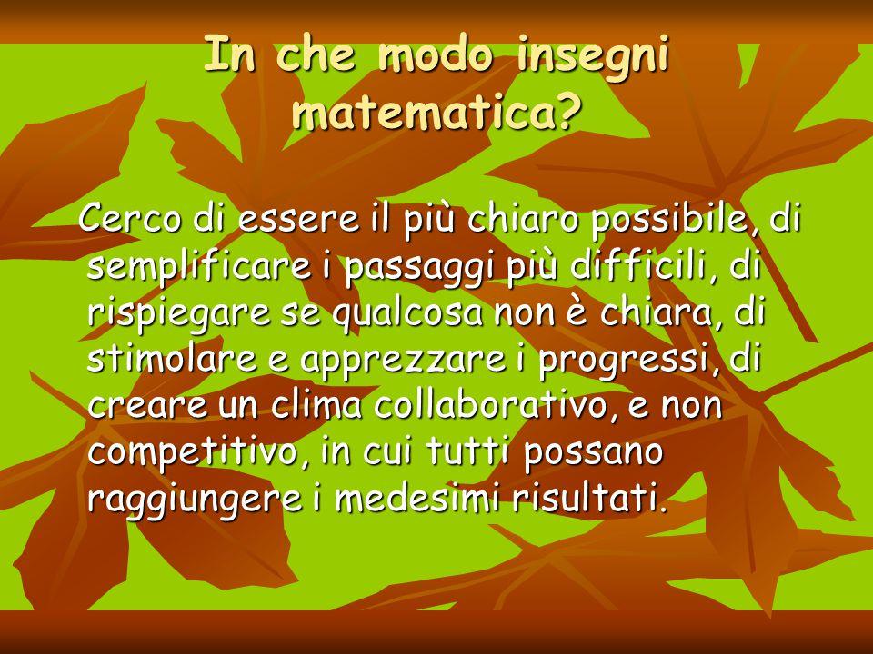 In che modo insegni matematica