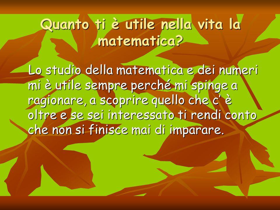 Quanto ti è utile nella vita la matematica