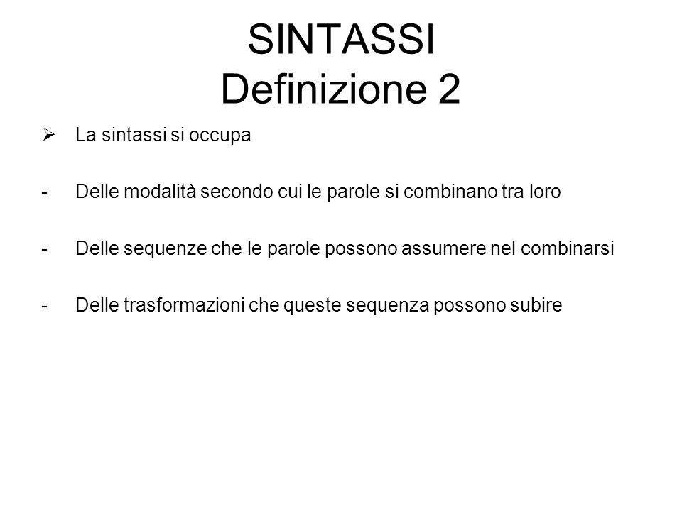 SINTASSI Definizione 2 La sintassi si occupa