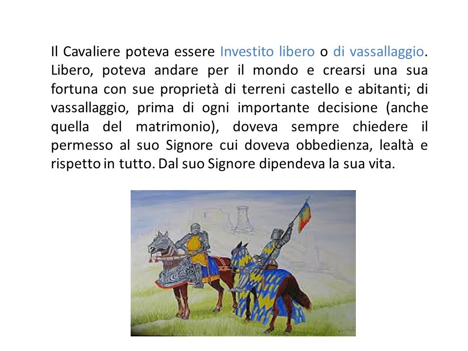 Il Cavaliere poteva essere Investito libero o di vassallaggio