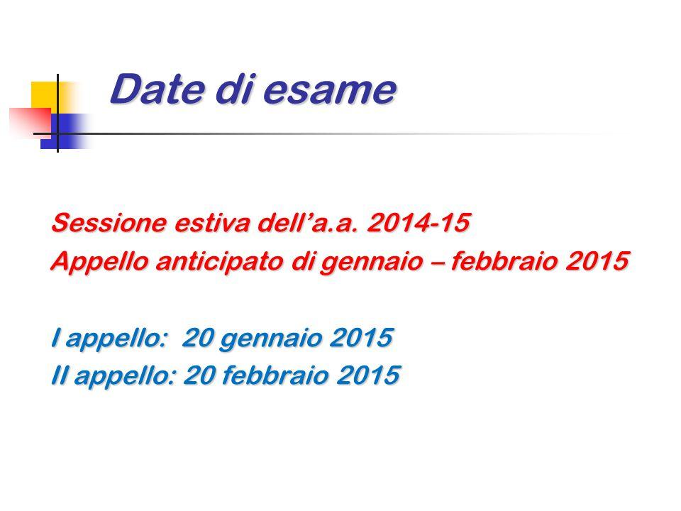 Date di esame Sessione estiva dell'a.a. 2014-15
