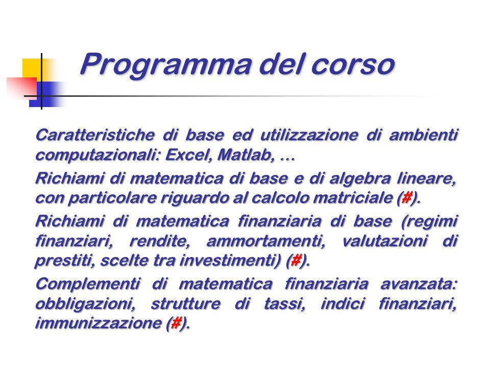 Programma del corso Caratteristiche di base ed utilizzazione di ambienti computazionali: Excel, Matlab, …