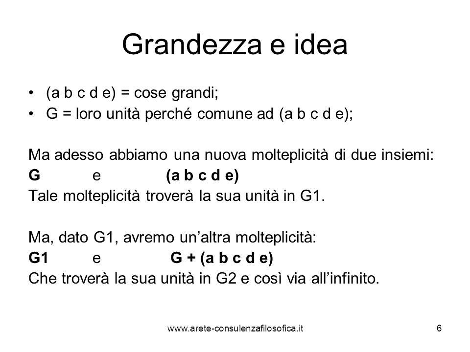 Grandezza e idea (a b c d e) = cose grandi;