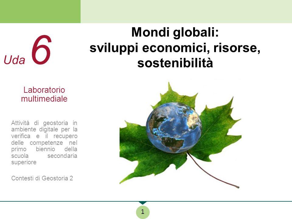 Mondi globali: sviluppi economici, risorse, sostenibilità