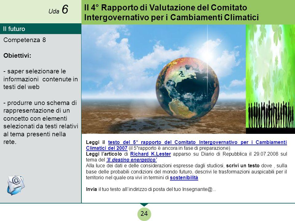 Uda 6 Il 4° Rapporto di Valutazione del Comitato Intergovernativo per i Cambiamenti Climatici. Il futuro.