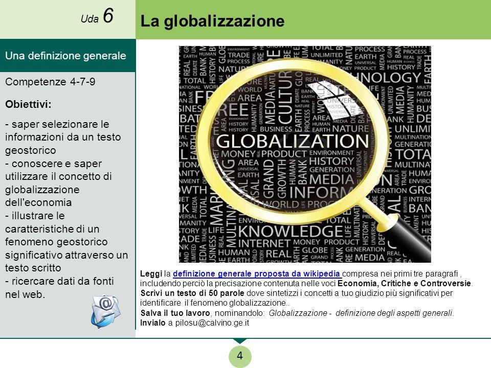 La globalizzazione 4 Una definizione generale Competenze 4-7-9