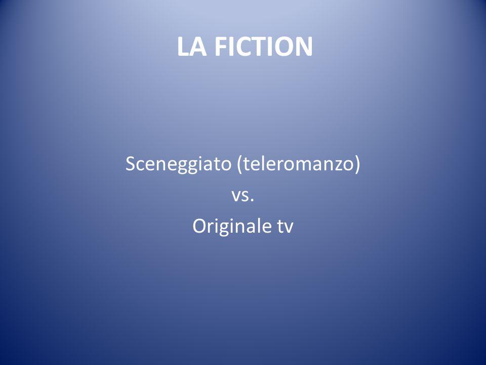 Sceneggiato (teleromanzo) vs. Originale tv