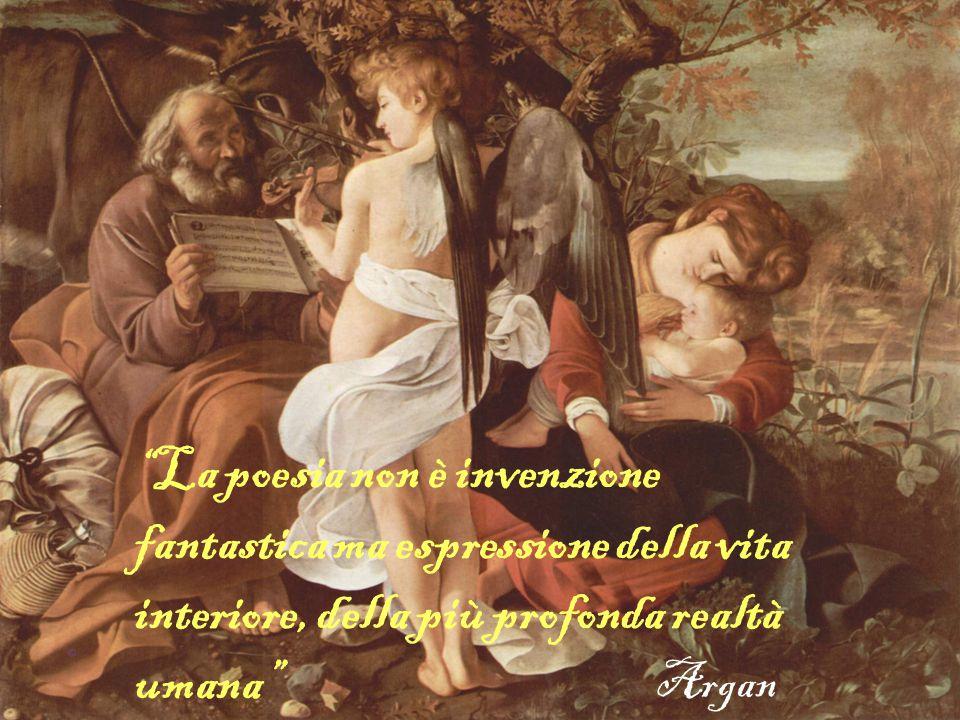 La poesia non è invenzione fantastica ma espressione della vita interiore, della più profonda realtà umana