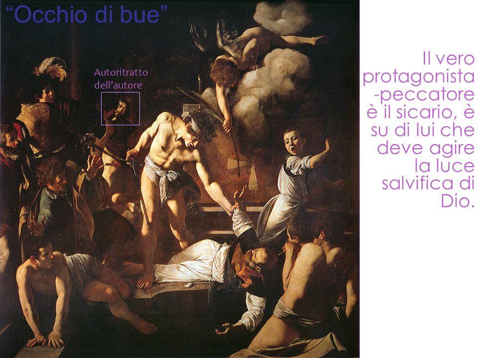 Occhio di bue Il vero protagonista-peccatore è il sicario, è su di lui che deve agire la luce salvifica di Dio.