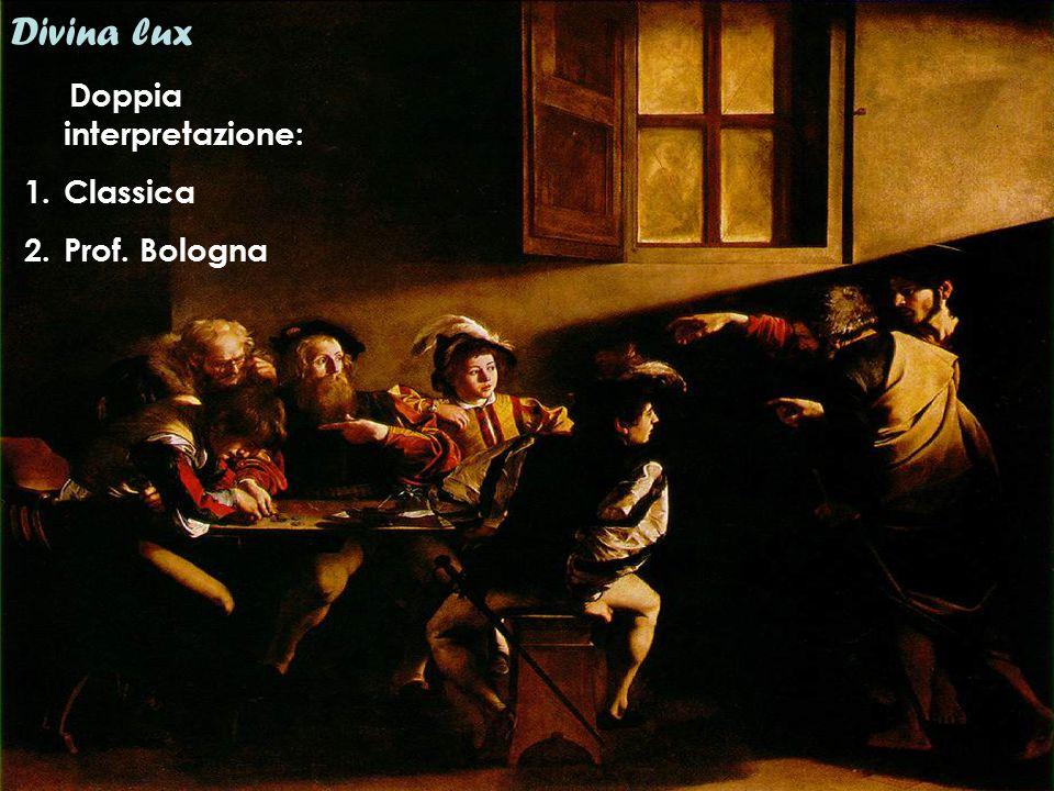 Divina lux Doppia interpretazione: Classica Prof. Bologna