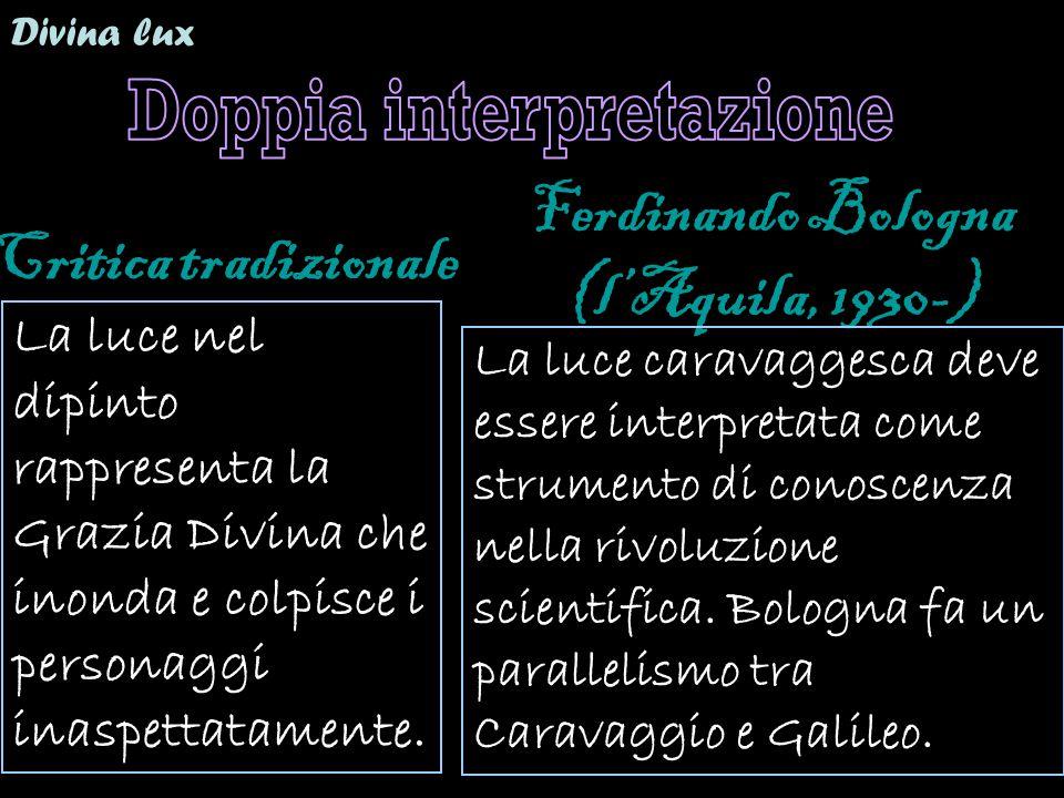Doppia interpretazione Ferdinando Bologna (l'Aquila, 1930-)