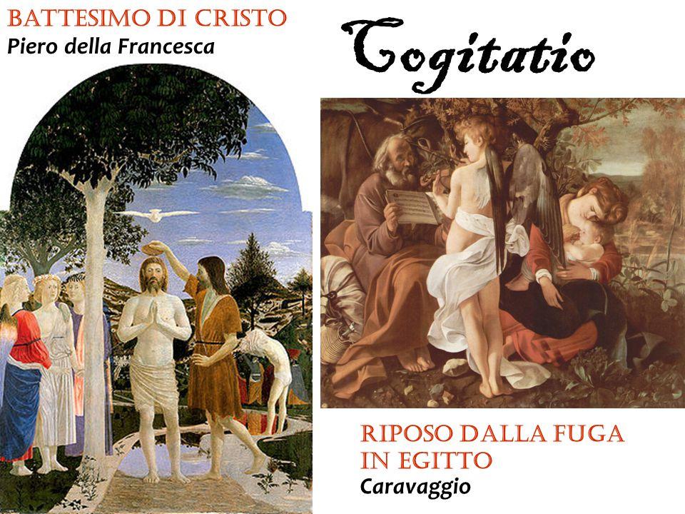 Cogitatio Piero della Francesca Caravaggio Battesimo di Cristo
