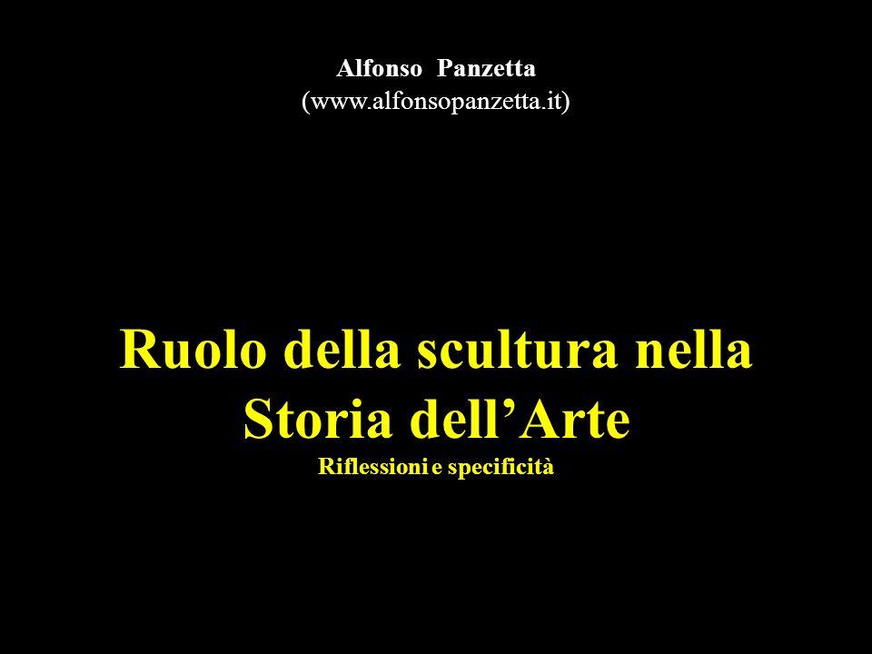 Ruolo della scultura nella Storia dell'Arte Riflessioni e specificità