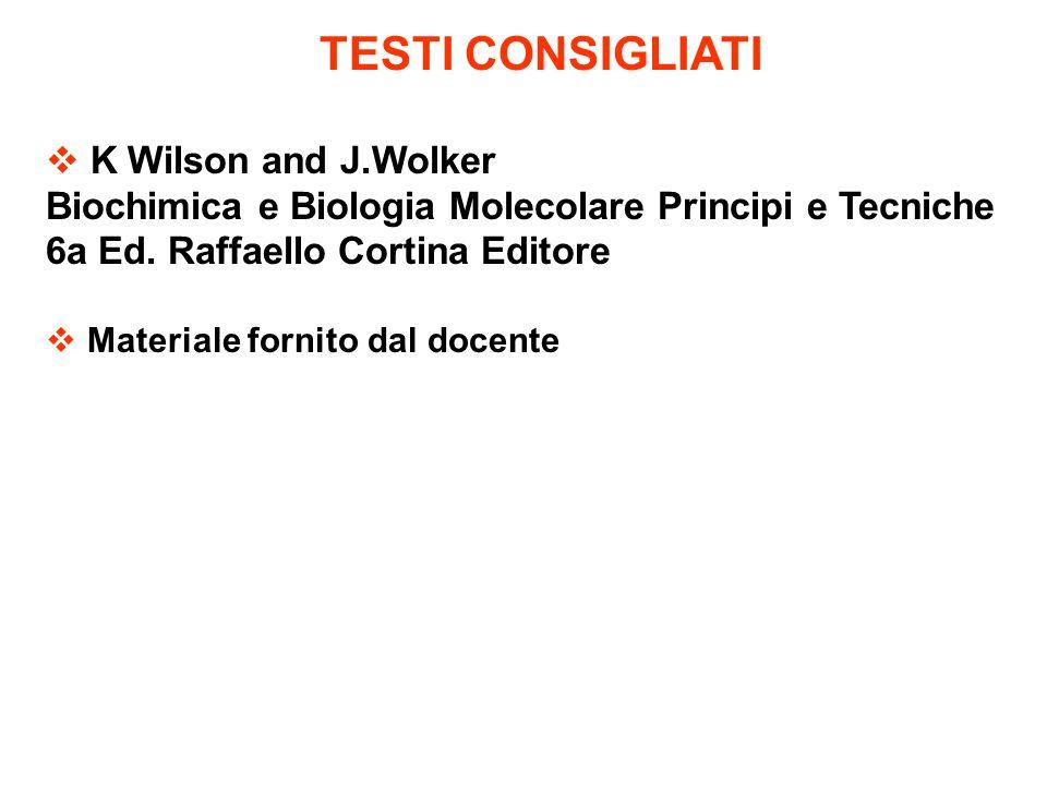 TESTI CONSIGLIATI K Wilson and J.Wolker