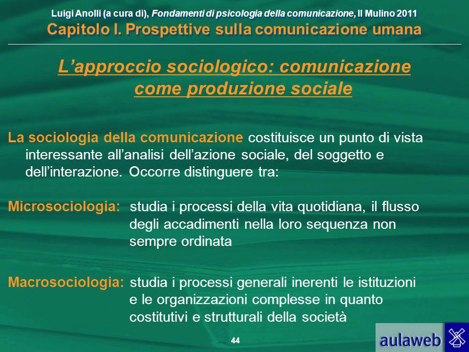 L'approccio sociologico: comunicazione come produzione sociale