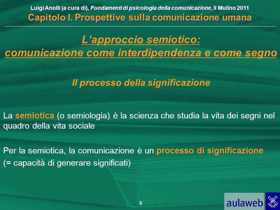 L'approccio semiotico: comunicazione come interdipendenza e come segno