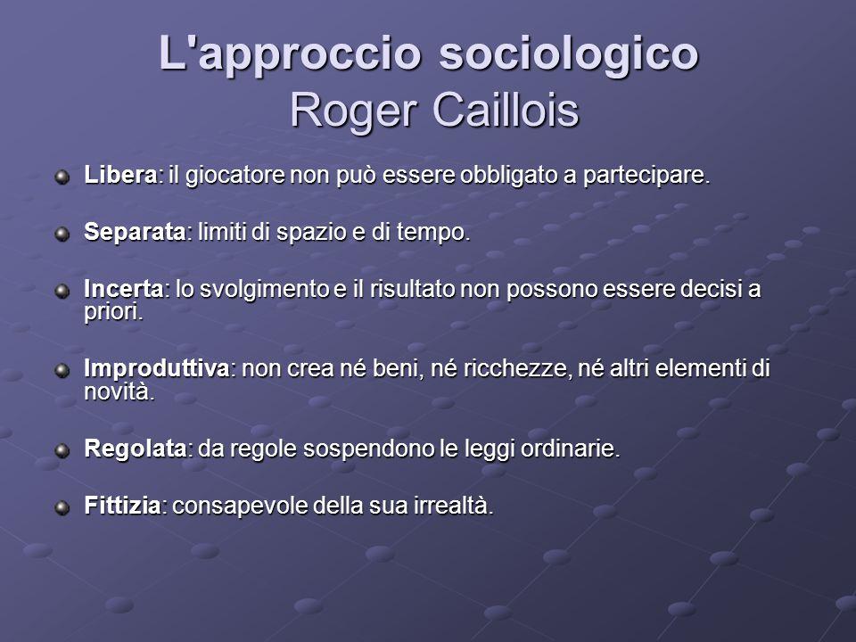 L approccio sociologico Roger Caillois