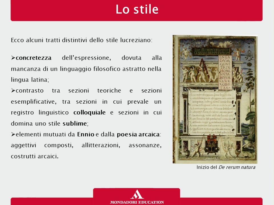 Lo stile Ecco alcuni tratti distintivi dello stile lucreziano: