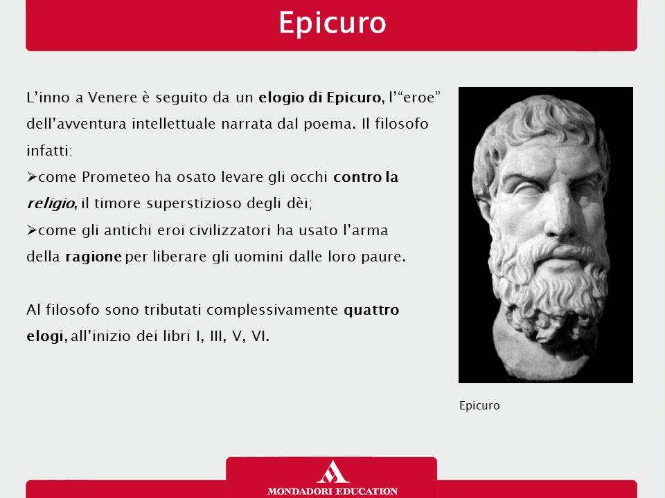 Epicuro L'inno a Venere è seguito da un elogio di Epicuro, l' eroe