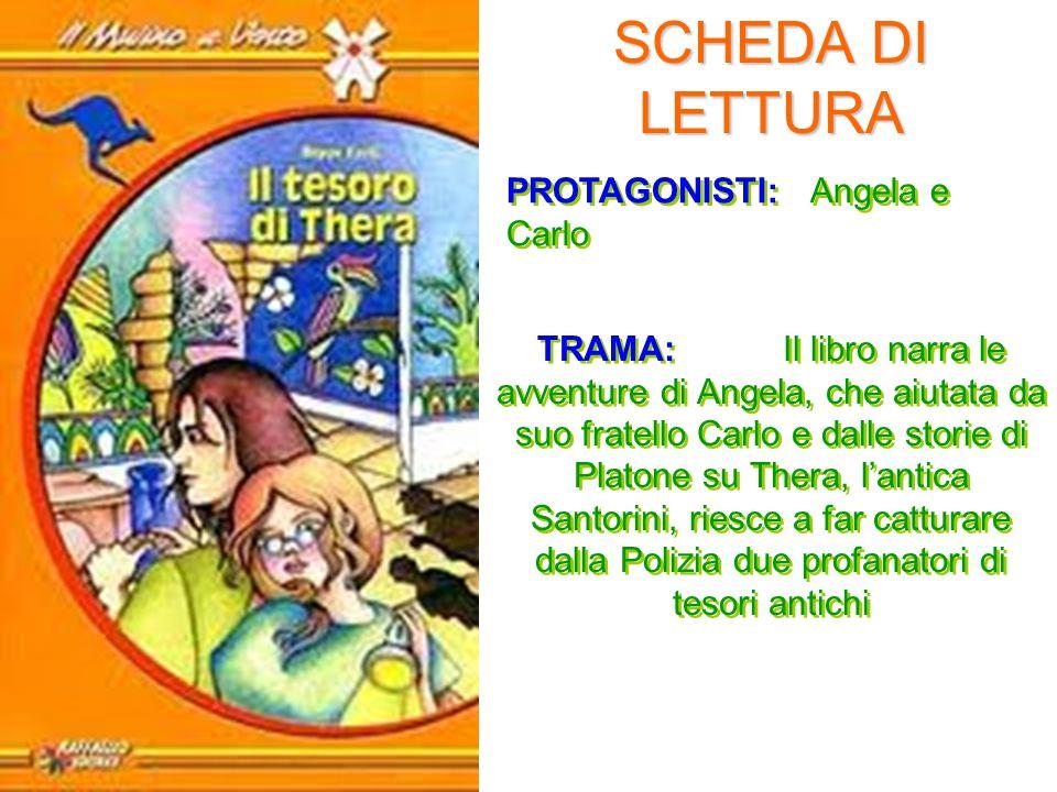 SCHEDA DI LETTURA PROTAGONISTI: Angela e Carlo