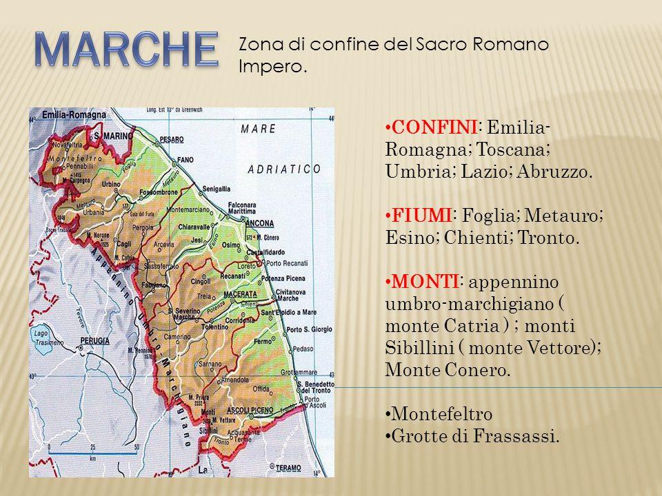 MARCHE Zona di confine del Sacro Romano Impero.