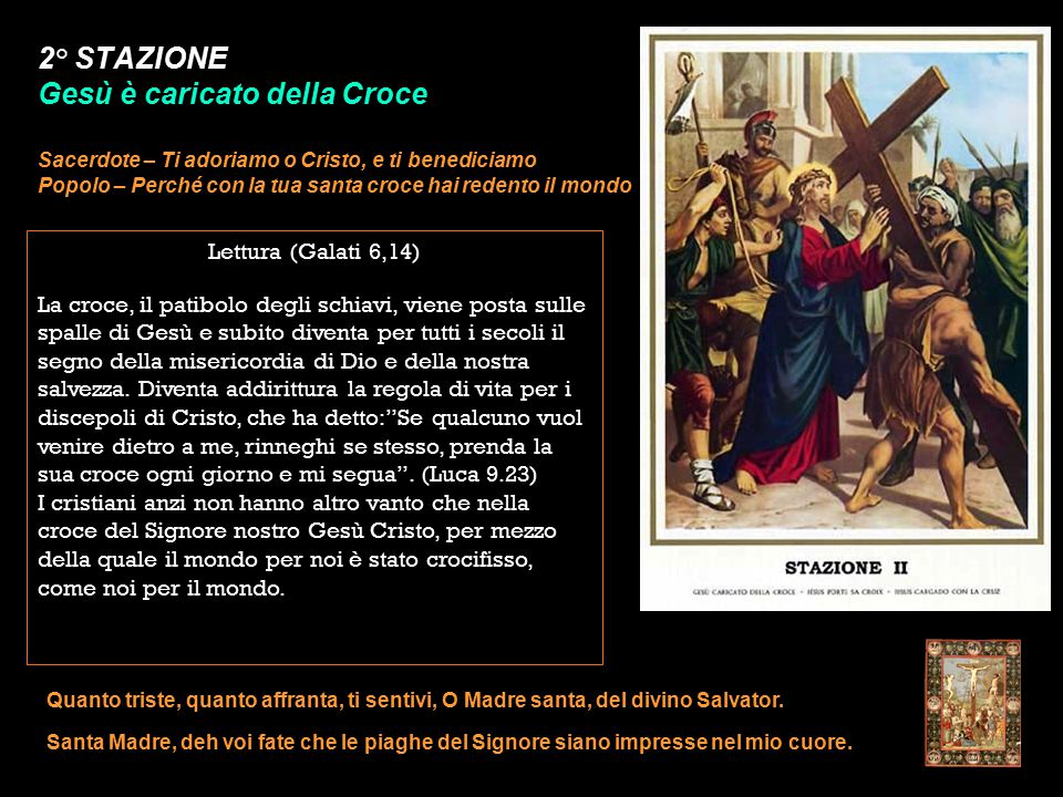 2° STAZIONE Gesù è caricato della Croce