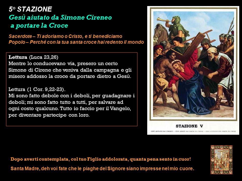 5° STAZIONE Gesù aiutato da Simone Cireneo a portare la Croce