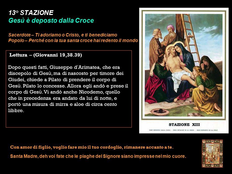 13° STAZIONE Gesù è deposto dalla Croce