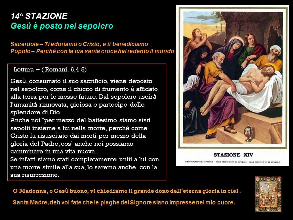 14° STAZIONE Gesù è posto nel sepolcro