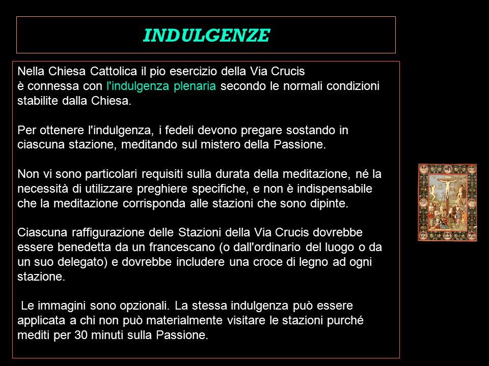 INDULGENZE Nella Chiesa Cattolica il pio esercizio della Via Crucis