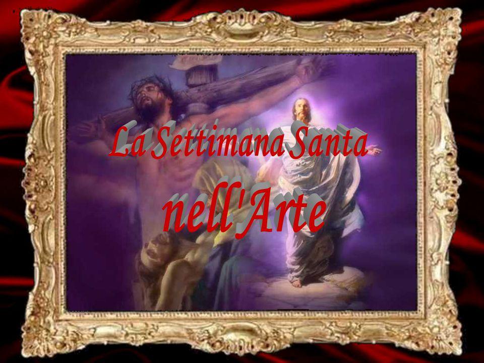 La Settimana Santa nell Arte