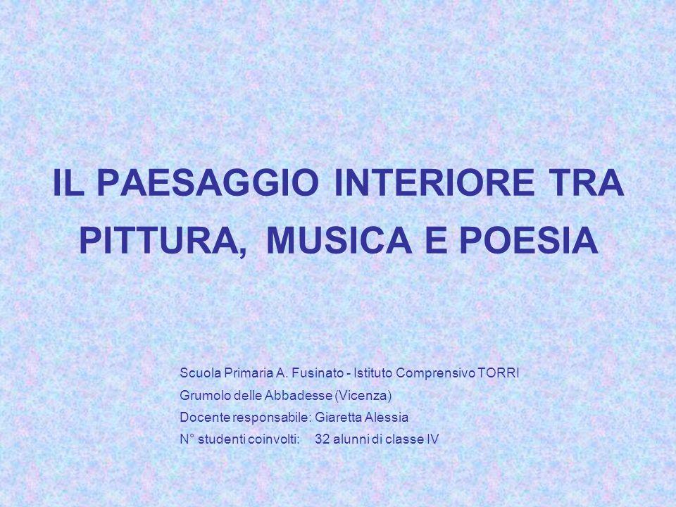 IL PAESAGGIO INTERIORE TRA PITTURA, MUSICA E POESIA