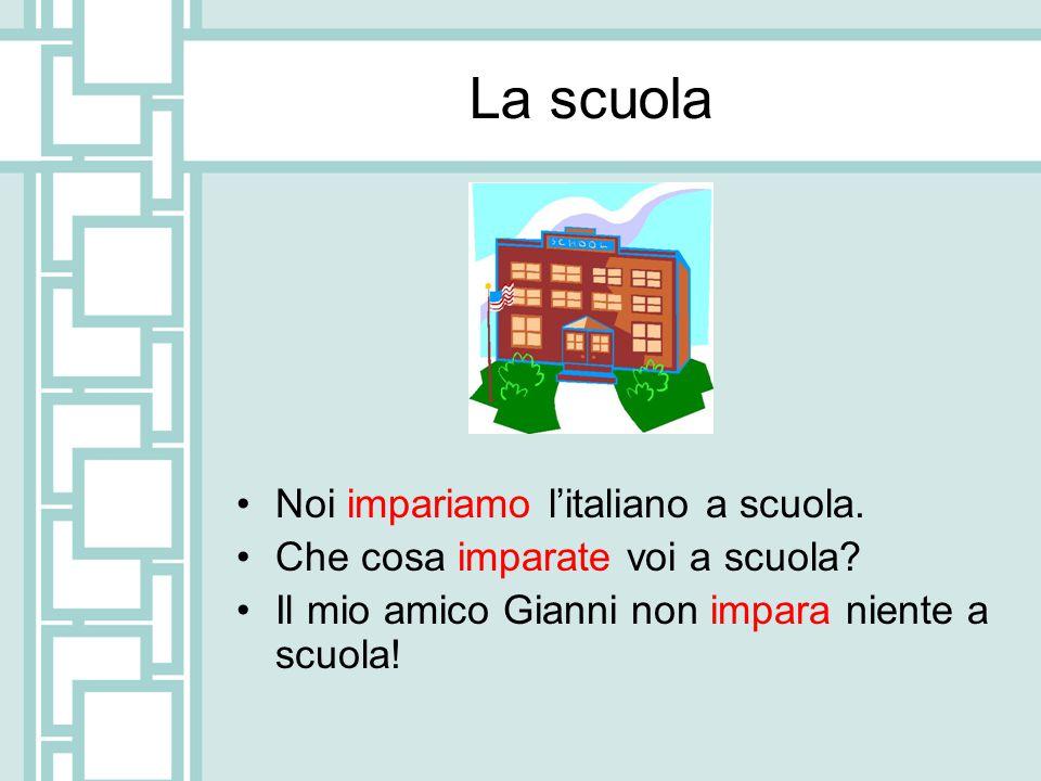 La scuola Noi impariamo l'italiano a scuola.