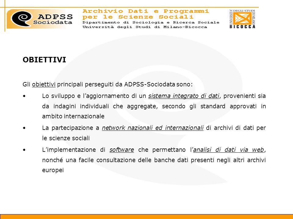 OBIETTIVI Gli obiettivi principali perseguiti da ADPSS-Sociodata sono: