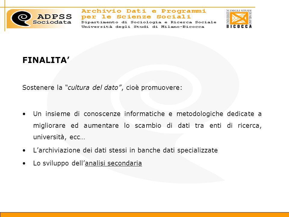 FINALITA' Sostenere la cultura del dato , cioè promuovere: