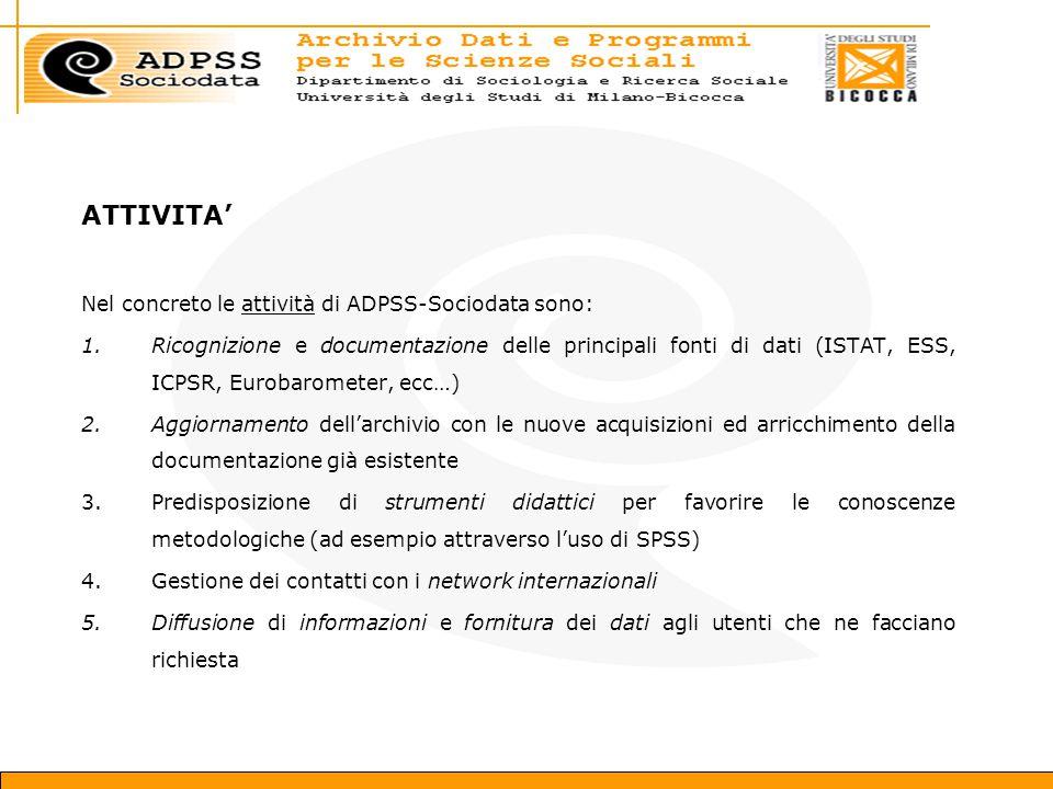 ATTIVITA' Nel concreto le attività di ADPSS-Sociodata sono: