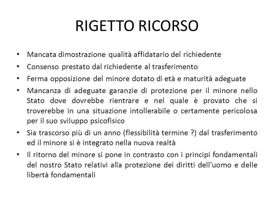 RIGETTO RICORSO Mancata dimostrazione qualità affidatario del richiedente. Consenso prestato dal richiedente al trasferimento.