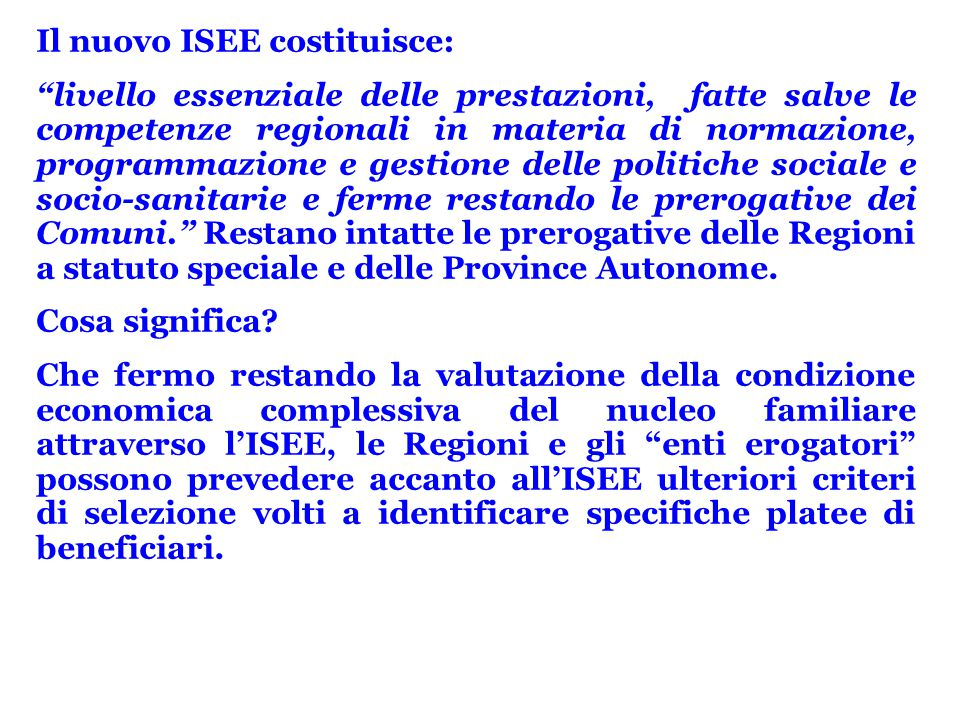 Il nuovo ISEE costituisce: