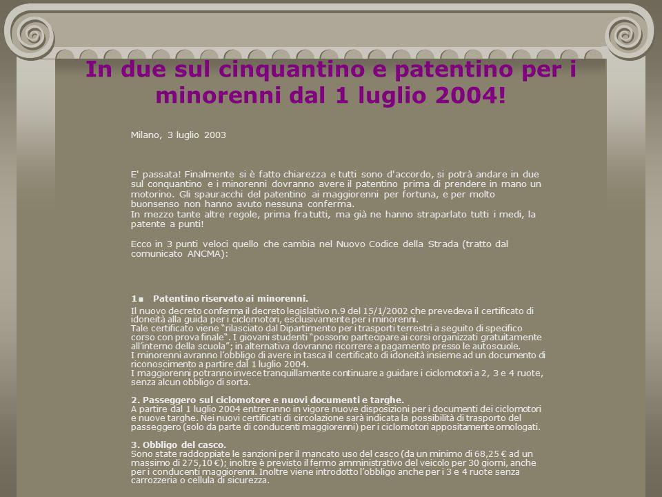 In due sul cinquantino e patentino per i minorenni dal 1 luglio 2004!