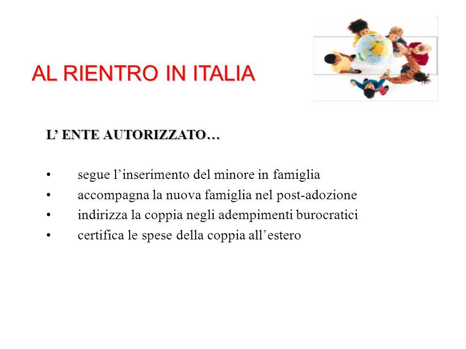 AL RIENTRO IN ITALIA L' ENTE AUTORIZZATO…