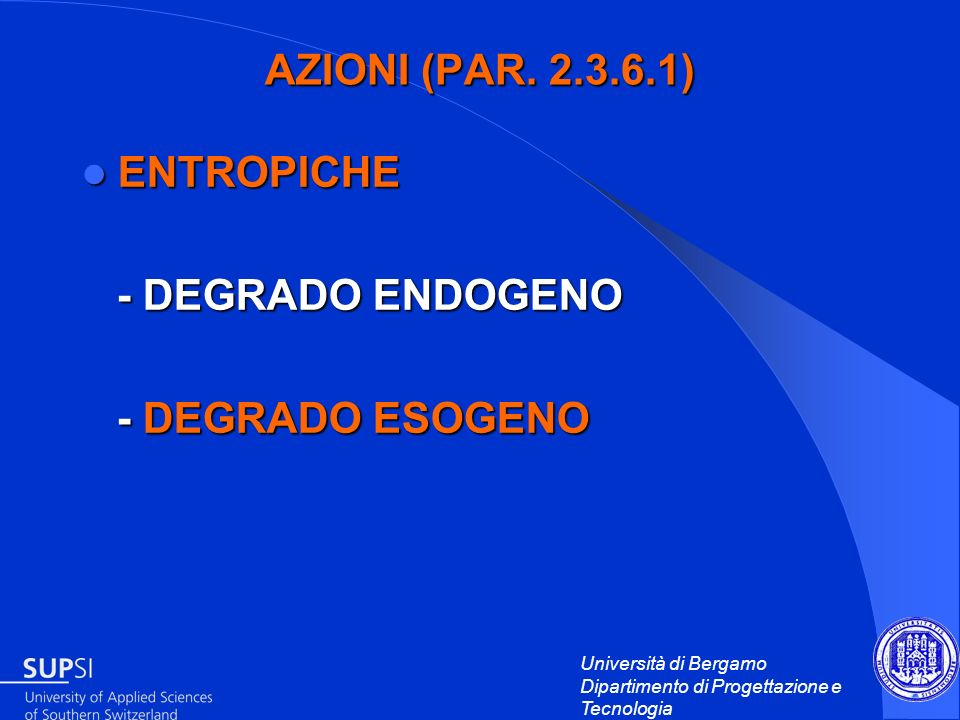 AZIONI (PAR. 2.3.6.1) ENTROPICHE - DEGRADO ENDOGENO - DEGRADO ESOGENO
