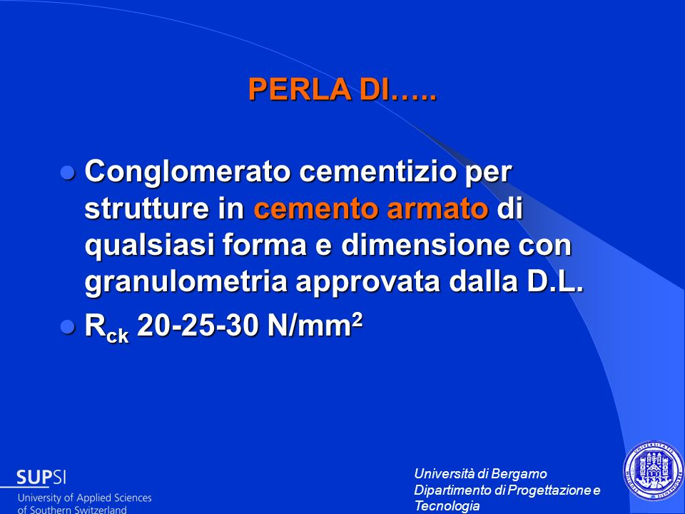 PERLA DI…..Conglomerato cementizio per strutture in cemento armato di qualsiasi forma e dimensione con granulometria approvata dalla D.L.